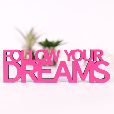 Dekoschriftzug Follow your dreams