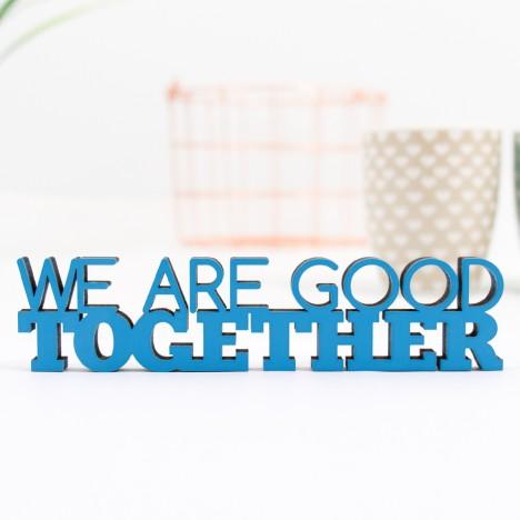 3D-Schriftzug We are good together