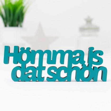 3D-Schriftzug Hömma is dat schön