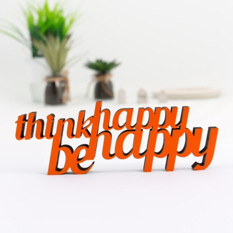 Dekoschriftzug Think happy be happy