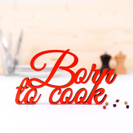 """Dekoschriftzug """"Born to cook"""""""