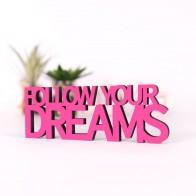 Dekoschriftzug Follow your dreams