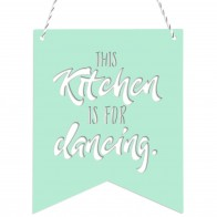 Wimpel This kitchen is for dancing