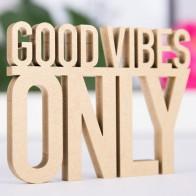 Dekoschriftzug Good vibes only