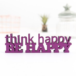 Dekoschriftzug Think happy be happy