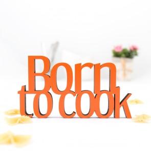 Dekoschriftzug Born to cook