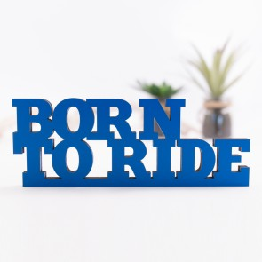 3D-Schriftzug Born to ride