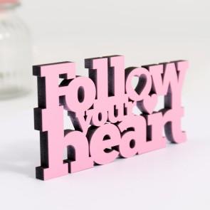 Dekoschriftzug follow your heart