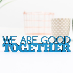 3D-Schriftzug We are good together