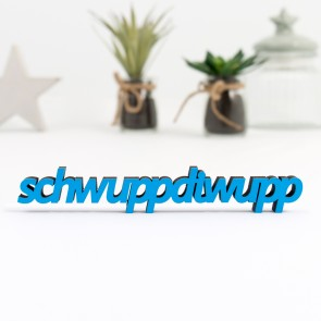 Dekoschriftzug Schwuppdiwupp