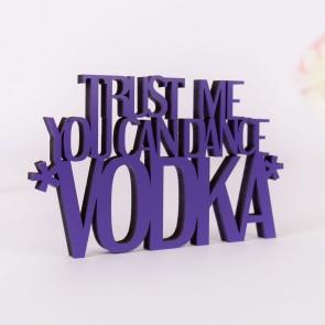 Dekoschriftzug Trust me you can dance, *Vodka*
