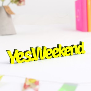 Dekoschriftzug Yes Weekend