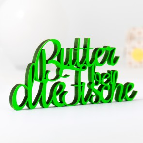 Dekoschriftzug Butter bei die Fische