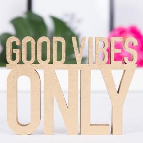 Good vibes only Dekoschriftzug