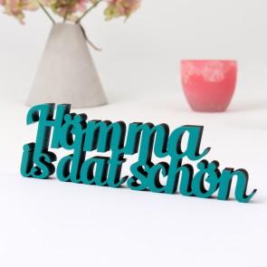 Dekoschriftzug Hömma is dat schön