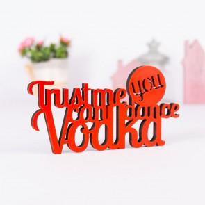 Dekoschriftzug Trust me you can dance, Vodka
