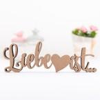Dekoschriftzug Liebe ist...