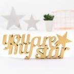 Dekoschriftzug You are my star